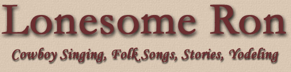 Lonesome Ron - Singing Cowboy, Western Music Singer - Yodeler